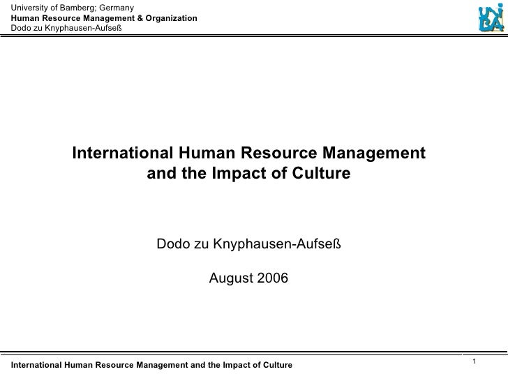 International Human Resource Management and the Impact of Culture Dodo zu Knyphausen-Aufseß August 2006