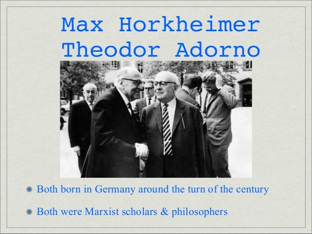 adorno horkheimer culture industry thesis Some of the theorists associated with what became known as the frankfurt school included max horkheimer,  adorno and horkheimer the culture industry  thesis.