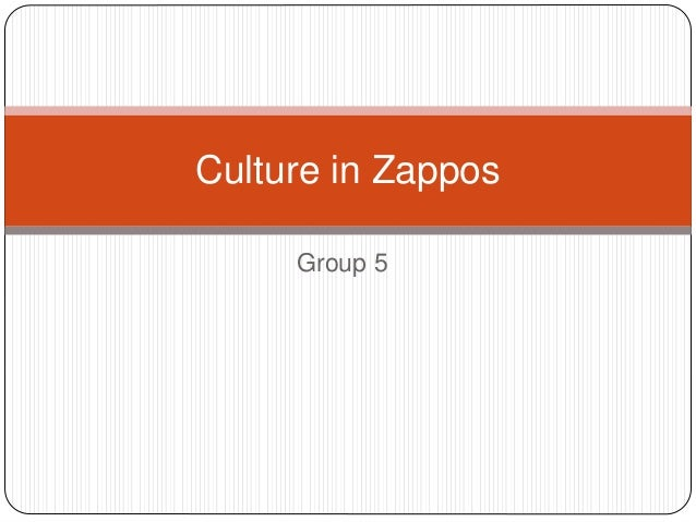 Group 5 Culture in Zappos