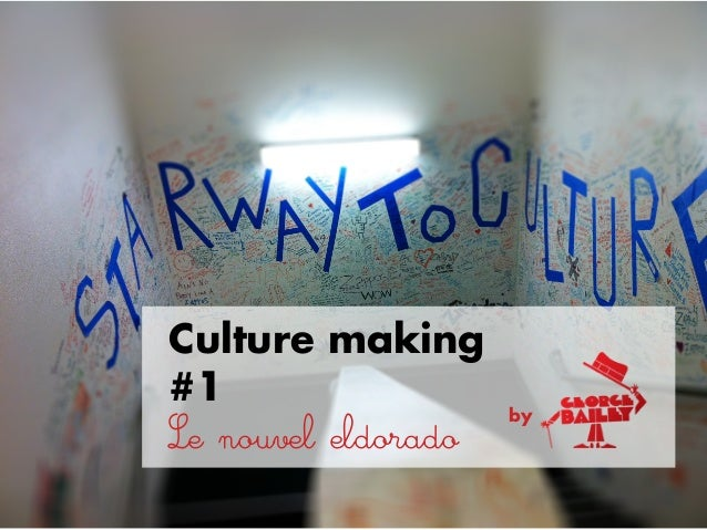 byCulture making#1Le nouvel eldorado
