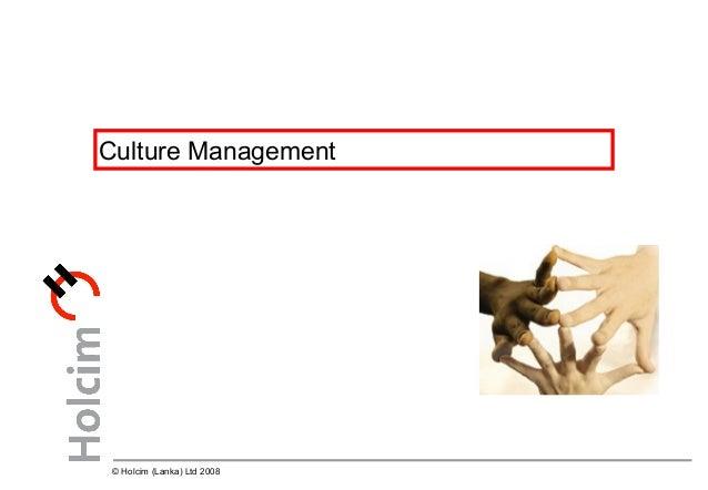 © Holcim (Lanka) Ltd 2008 Culture Management