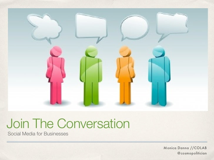 Join The ConversationSocial Media for Businesses                              Monica Danna //COLAB                        ...