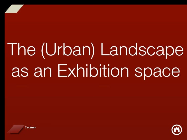 The (Urban) Landscape as an Exhibition space
