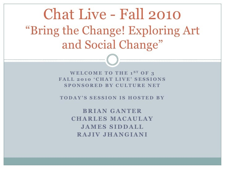 WeLCOME TO THE 1st OF 3 <br />FALL 2010 'Chat Live' sessions<br />SPONSORED BY CULTURE NET<br />TODAY'S SESSION IS Hosted ...