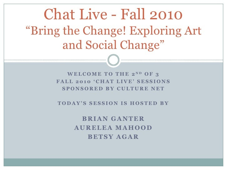 WeLCOME TO THE 2ndOF 3 <br />FALL 2010 'Chat Live' sessions<br />SPONSORED BY CULTURE NET<br />TODAY'S SESSION IS Hosted b...