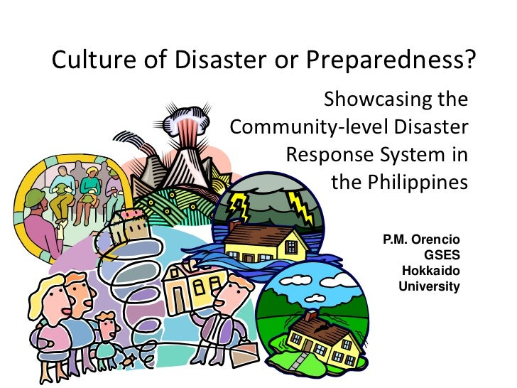 Culture of Disaster or Preparedness?                       Showcasing the               Community-level Disaster          ...