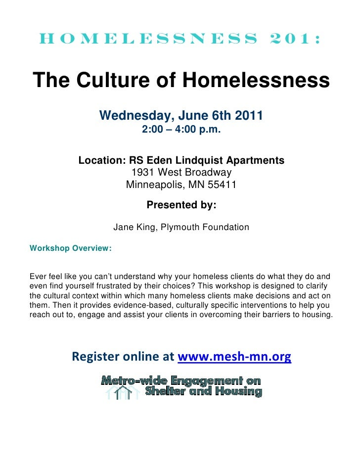 Homelessness 201:The Culture of Homelessness                   Wednesday, June 6th 2011                               2:00...