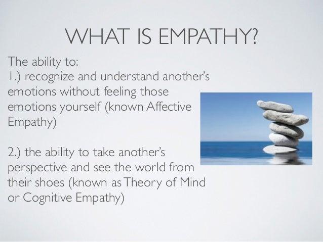 HOW DOES EMPATHY WORK? •Mirror Neurons  •Oxytocin