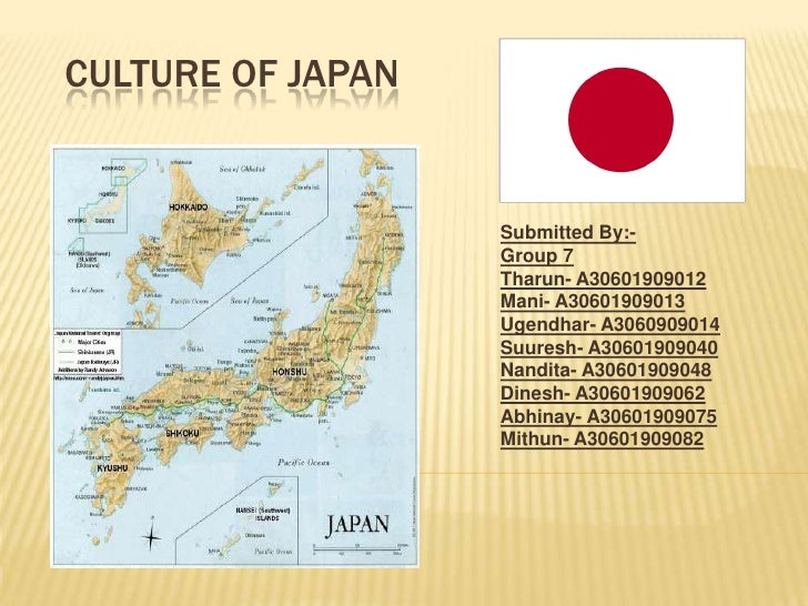 Culture of Japan<br />Submitted By:- <br />Group 7<br />Tharun- A30601909012<br />Mani- A30601909013<br />Ugendhar- A30609...
