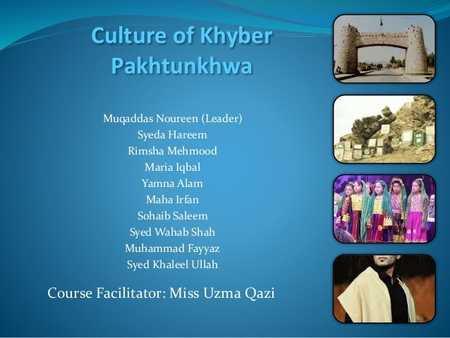 Culture of Khyber Pakhtunkhwa Muqaddas Noureen (Leader) Syeda Hareem Rimsha Mehmood Maria Iqbal Yamna Alam Maha Irfan Soha...