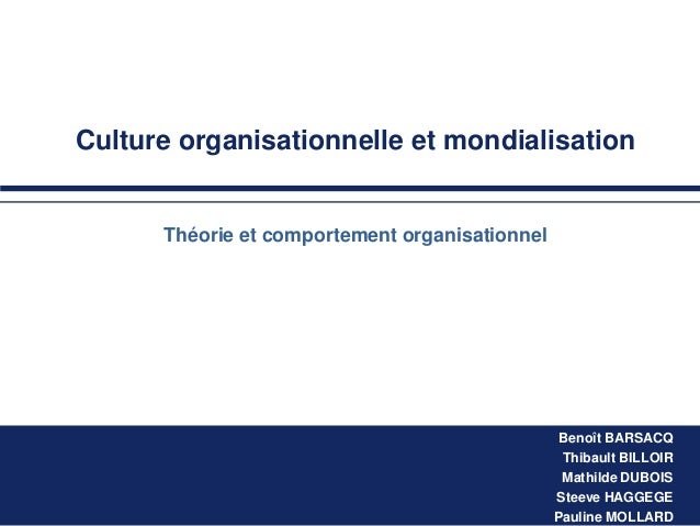 Culture organisationnelle et mondialisation  Théorie et comportement organisationnel  Benoît BARSACQ Thibault BILLOIR Math...