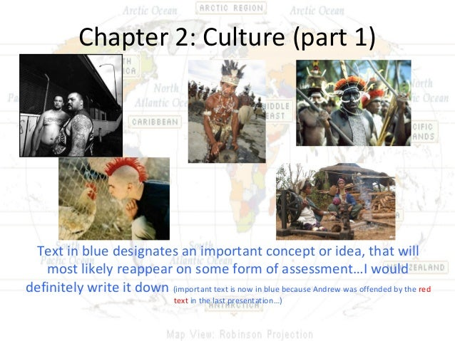 Chapter 2: Culture (part 1) Text in blue designates an important concept or idea, that will   most likely reappear on some...