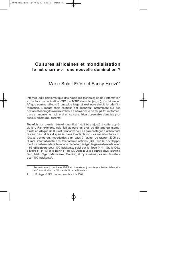 Cultures africaines et mondialisation le net charrie-t-il une nouvelle domination ? Marie-Soleil Frère et Fanny Heuzé* Int...