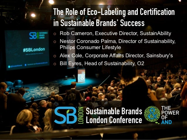 The Role of Eco-Labeling and Certificationin Sustainable Brands Success¡   Rob Cameron, Executive Director, SustainAbilit...