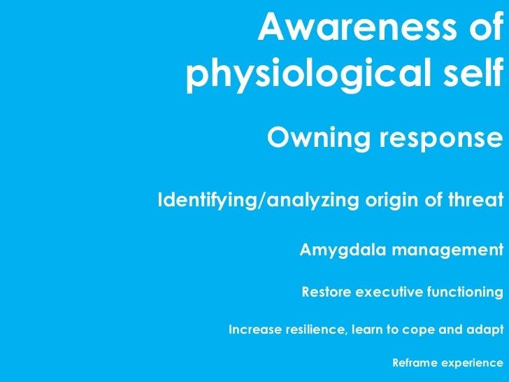 Awareness of   physiological self            Owning responseIdentifying/analyzing origin of threat                  Amygda...