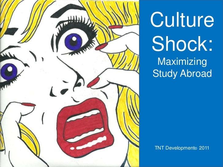 CultureShock: MaximizingStudy AbroadTNT Development© 2011