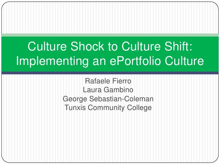 RafaeleFierro<br />Laura Gambino<br />George Sebastian-Coleman<br />Tunxis Community College<br />Culture Shock to Culture...