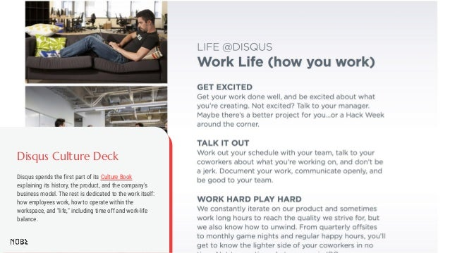 Disqus Culture Deck Disqus spends the first part of its Culture Book explaining its history, the product, and the company'...