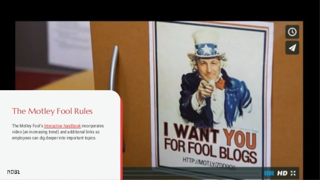 The Motley Fool Rules The Motley Fool's Interactive handbook incorporates video (an increasing trend) and additional links...