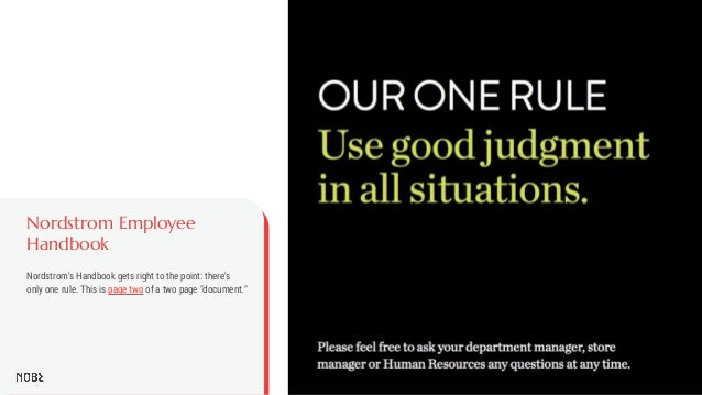Nordstrom Employee Handbook Nordstrom's Handbook gets right to the point: there's only one rule. This is page two of a two...