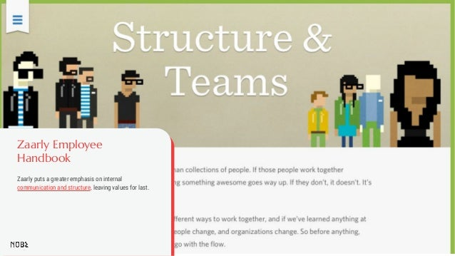 Zaarly Employee Handbook Zaarly puts a greater emphasis on internal communication and structure, leaving values for last.