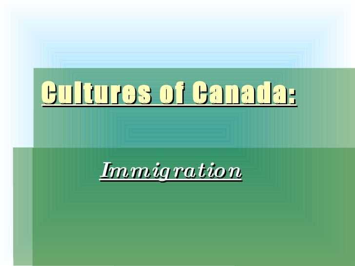 Cultures of Canada: Immigration