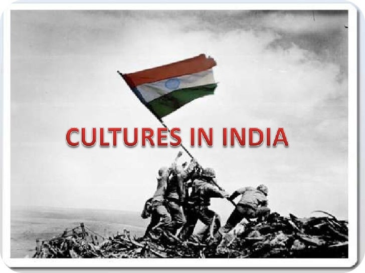 CULTURES IN INDIA<br />