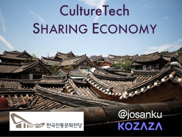 @josanku CultureTech SHARING ECONOMY