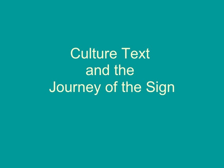 Culture Text  and the  Journey of the Sign