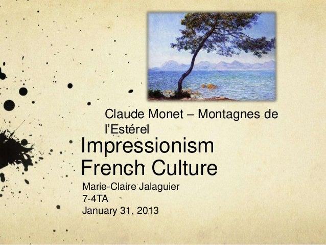 Claude Monet – Montagnes de     l'EstérelImpressionismFrench CultureMarie-Claire Jalaguier7-4TAJanuary 31, 2013
