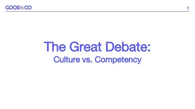 1 The Great Debate: Culture vs. Competency