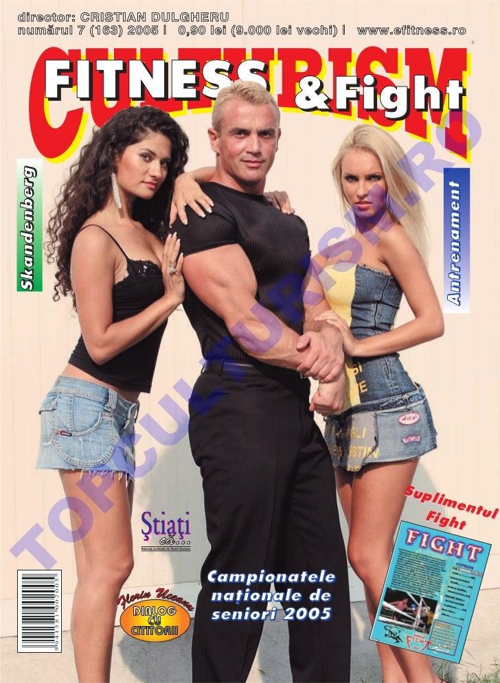 director: CRISTIAN DULGHERUnum`rul 7 (163) 2005 l 0,90 lei (9.000 lei vechi) l www.efitness.ro              FITNESS &Fight...