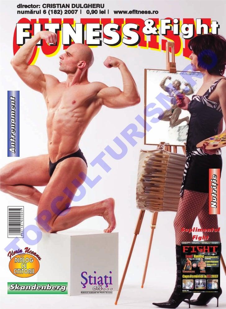 director: CRISTIAN DULGHERU              num`rul 6 (182) 2007 l 0,90 lei l www.efitness.ro         FITNESS &Fight         ...