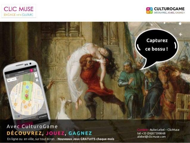 Contact : Aube Lebel – ClicMuse tel +33 (06)87598668 alebel@clicmuse.com