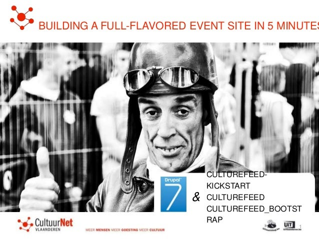 1 BUILDING A FULL-FLAVORED EVENT SITE IN 5 MINUTES CULTUREFEED- KICKSTART CULTUREFEED CULTUREFEED_BOOTST RAP &