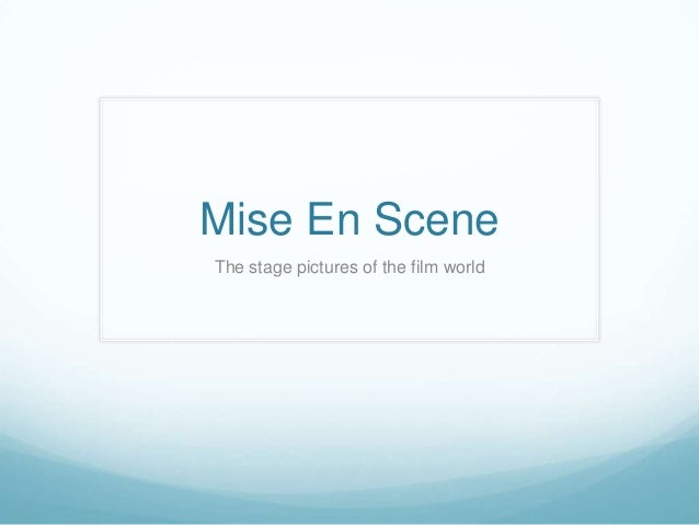 Mise En SceneThe stage pictures of the film world
