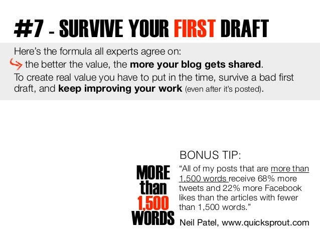 #7 - SURVIVE YOUR FIRST DRAFT  Here's the formula all experts agree on:  the better the value, the more your blog gets sha...