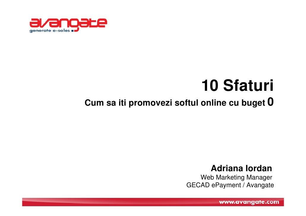 10 Sfaturi Cum sa iti promovezi softul online cu buget 0                                   Adriana Iordan                 ...