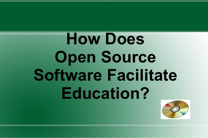 How Does Open Source Software Facilitate Education?