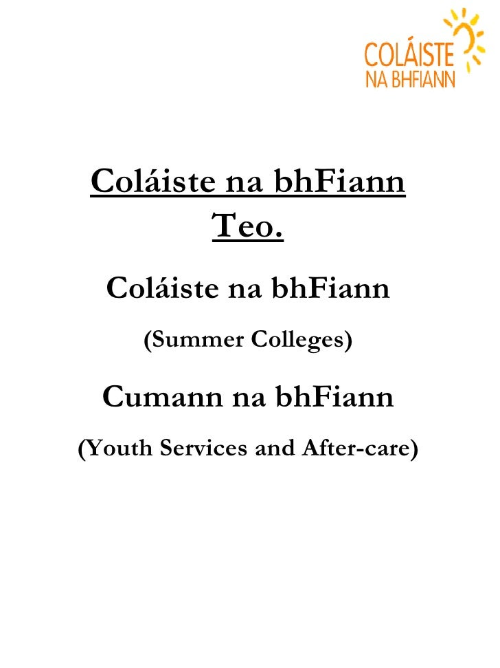 Coláiste na bhFiann Teo. Coláiste na bhFiann (Summer Colleges) Cumann na bhFiann (Youth Services and After-care)