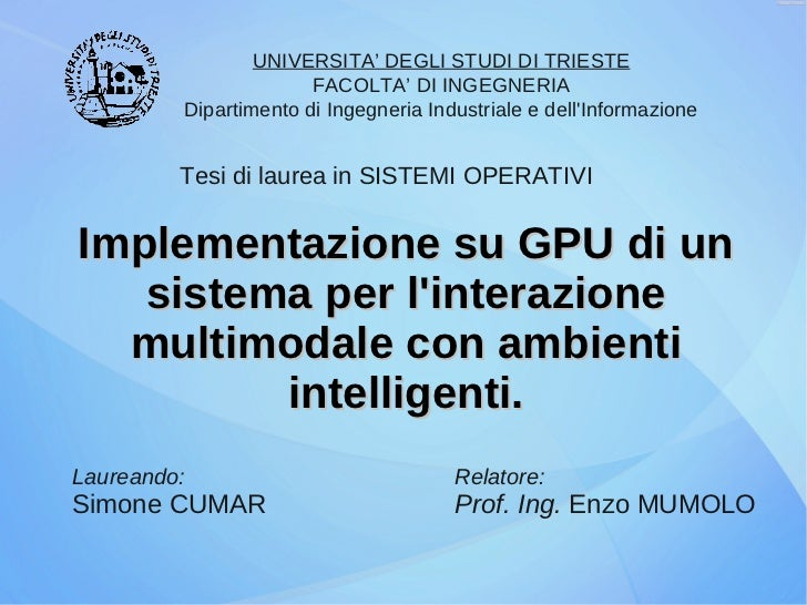 UNIVERSITA' DEGLI STUDI DI TRIESTE                       FACOLTA' DI INGEGNERIA         Dipartimento di Ingegneria Industr...