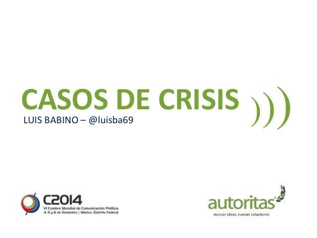 LUIS BABINO – @luisba69 CASOS DE CRISIS )))