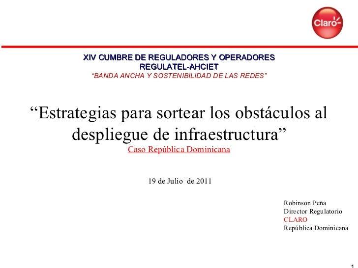 """"""" Estrategias para sortear los obstáculos al despliegue de infraestructura"""" Caso República Dominicana  19 de Julio  de 201..."""