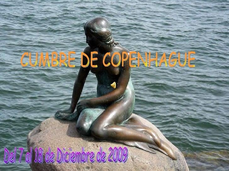 CUMBRE DE COPENHAGUE Del 7 al 18 de Diciembre de 2009
