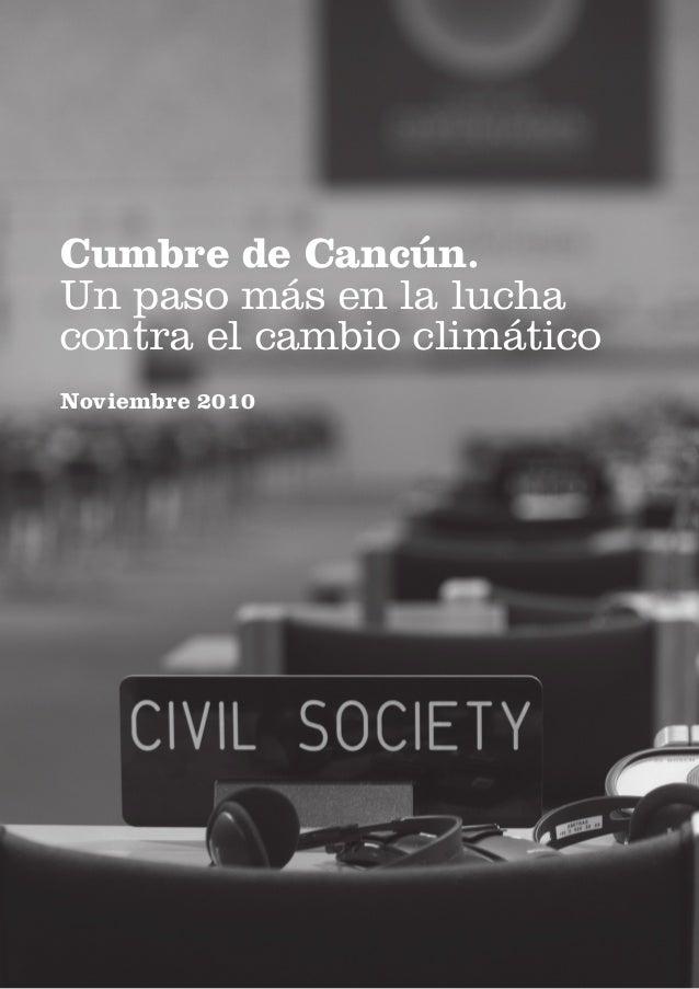 CUMBRE DE CANCÚN 1 Cumbre de Cancún. Un paso más en la lucha contra el cambio climático Noviembre 2010