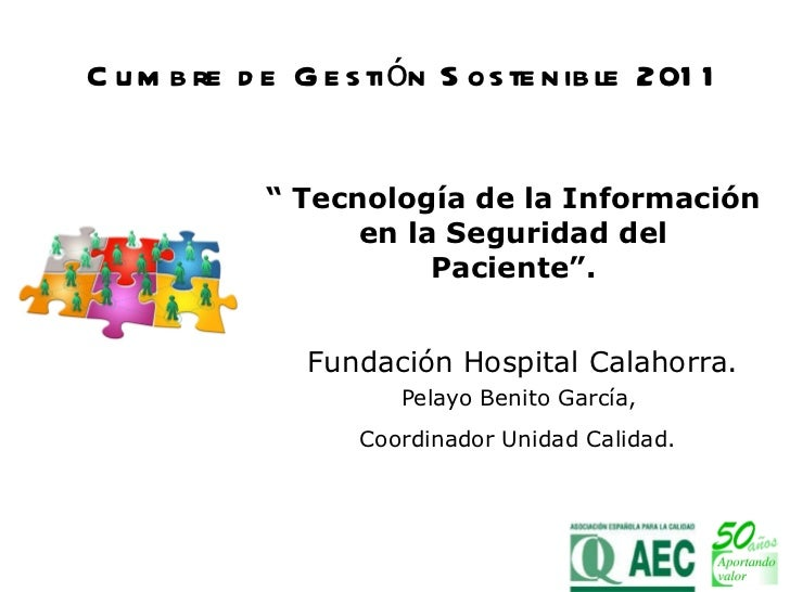 """""""  Tecnología de la Información en la Seguridad del Paciente"""". Fundación Hospital Calahorra. Pelayo Benito García,  Coordi..."""