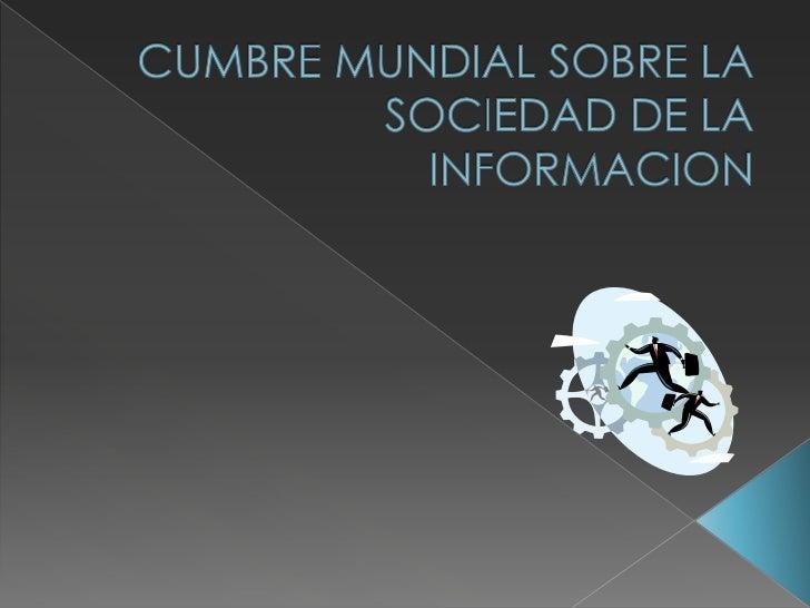 A. Nuestra visión común de la Sociedad de la Información    1. Nosotros, los representantes de los pueblos del   mundo, r...
