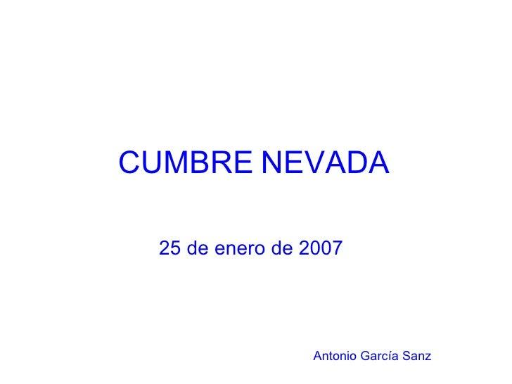 CUMBRE   NEVADA 25 de enero de 2007  Antonio   García Sanz