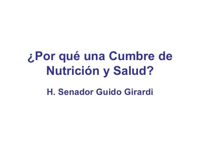 ¿Por qué una Cumbre de Nutrición y Salud? H. Senador Guido Girardi