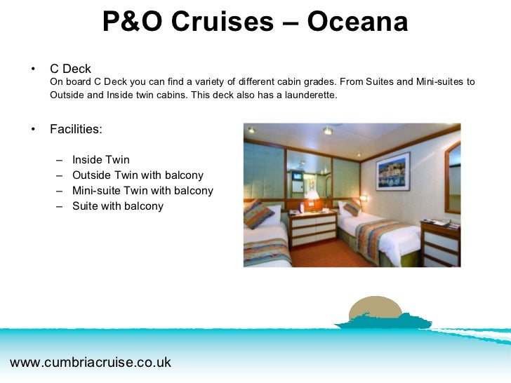<ul><li>C Deck On board C Deck you can find a variety of different cabin grades. From Suites and Mini-suites to Outside an...